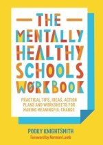 The Mentally Healthy Schools Workbook
